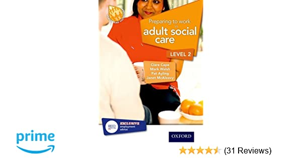 Preparing to work in adult social care level 2 amazon preparing to work in adult social care level 2 amazon clare cape p ayling mark walsh janet mcaleavy 9781408518120 books fandeluxe Image collections