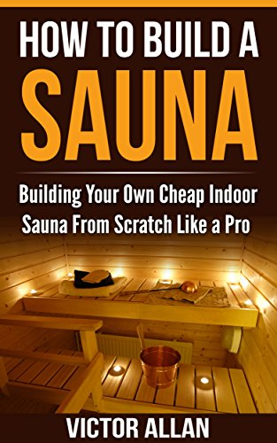 how to build a sauna building your own cheap indoor sauna. Black Bedroom Furniture Sets. Home Design Ideas