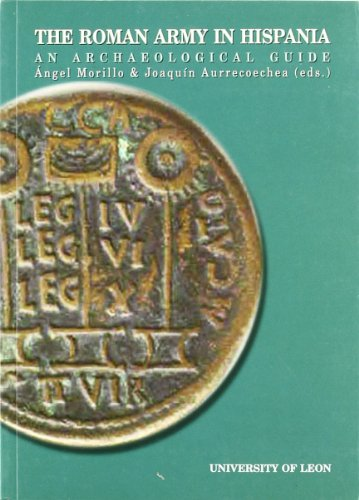 The Roman Army in Hispania: an archaeological guide