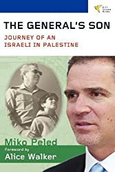The General's Son: Journey of an Israeli in Palestine by Miko Peled (2012-06-15)