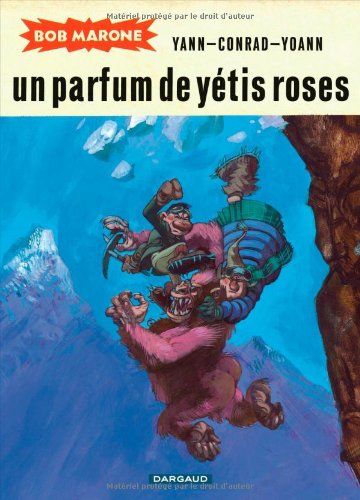 Bob Marone - tome 2 - Parfum de yétis roses (Un)