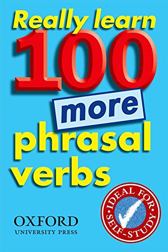 Really Learn 100 More Phrasal Verbs (Oxford Pocket English Idioms)
