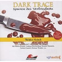 Dark Trace - Spuren des Verbrechens: Weißes Fleisch