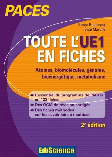 Toute l'UE1 en fiches PACES - 2ed Chimie générale, Chimie organique, Biochimie, Biologie moléculaire de Elise Marche (1 juillet 2015) Broché