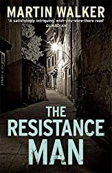 The Resistance Man: A Bruno Courr???ges Investigation by Martin Walker (2014-03-06)