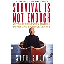 Survival Is Not Enough by Seth Godin (2002-12-03)
