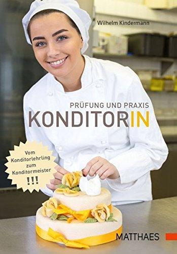 Prüfung und Praxis Konditor/in