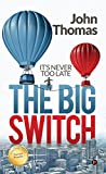#4: The Big Switch: It's never too late