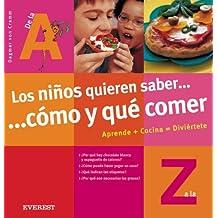 Los niños quieren saber... cómo y qué comer (Cocina temática)