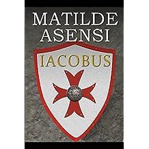 Iacobus by Matilde Asensi (2016-08-21)