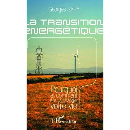 La transition énergétique: Pourquoi et comment elle va changer votre vie