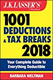 J.K. Lasser's 1001 Deductions and Tax Breaks 2018: Your Complete Guide to Everything Deductible (English Edition)