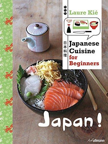 Japan!: Japanese Cuisine for Beginners by Laure Ki?? (2015-04-01)