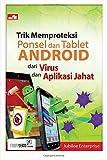 Trik Memproteksi Ponsel & Tablet Android dari Virus dan Aplikasi Jahat
