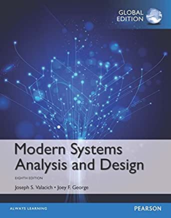 Modern Systems Analysis And Design Global Edition Ebook Valacich Joseph S George Joey F Amazon In Kindle Store