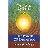The Gift: The Power of Parenting (English Edition)