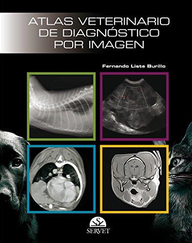 Atlas veterinario de diagnóstico por imagen - Libros de veterinaria - Editorial Servet por Fernando Liste Burillo