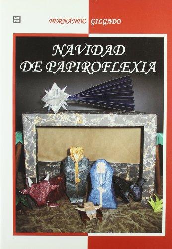 Navidad de papiroflexia (Artes, técnicas y métodos) por Fernando Gilgado Gómez