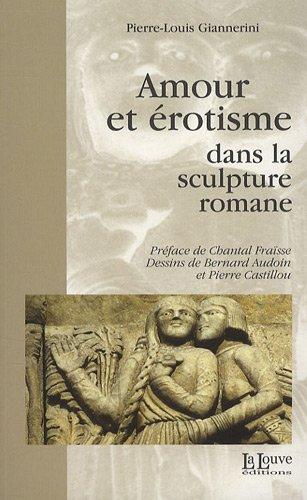 Amour et érotisme dans la sculpture romane