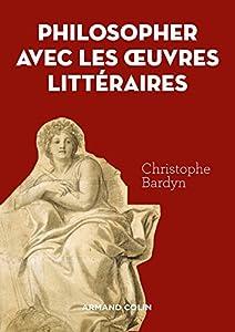 """Afficher """"Philosopher avec les oeuvres littéraires"""""""