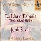 La Lira D'Esperia (La Vi�le M�di�vale / The Medieval Fiddle)