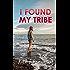 I Found My Tribe