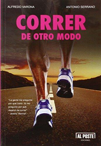 Correr De Otro Modo (Deportes - Futbol) por Antonio Serrano Sánchez