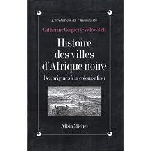 Histoire des villes d'Afrique Noire : Des origines à la colonisation
