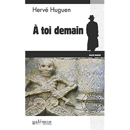 À toi demain: Un polar d'atmosphère bretonne (Enquêtes en série t. 11)