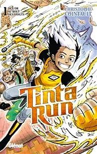 Tinta Run, tome 1 : De l'or au bout des doigts par Christophe Cointault