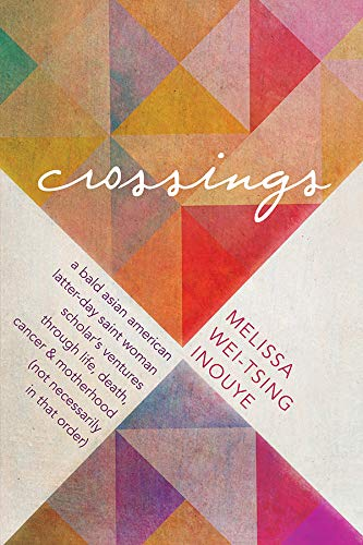 Crossings: A bald Asian American Latter-day Saint woman scholar's ventures through life, death, cancer, and motherhood (not necessarily in that order) (English Edition) Womens Venture