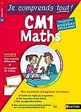 Je comprends tout - Mathématiques - CM1 - Nouveau programme 2016...