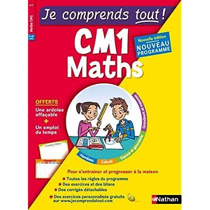 Je comprends tout - Mathématiques - CM1 - Nouveau programme 2016