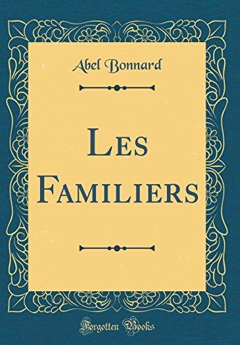 Les Familiers (Classic Reprint)