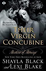 Black, Shayla [ Their Virgin Concubine: Masters of Menage, Book 3 ] [ THEIR VIRGIN CONCUBINE: MASTERS OF MENAGE, BOOK 3 ] Sep - 2012 { Paperback }