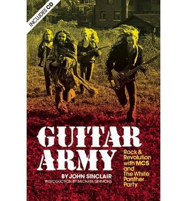 [( Guitar Army: Rock and Revolution with the MC5 and the White Panther Party )] [by: John Sinclair] [Jun-2007] (Mc5 Panther)