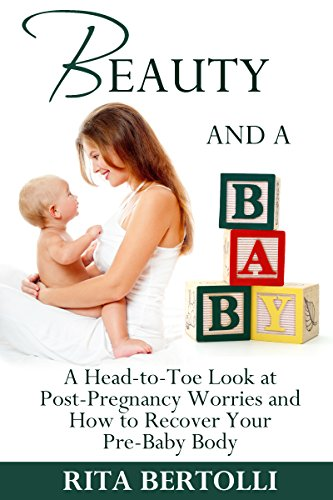 beauty-and-a-baby-a-head-to-toe-look-at-post-pregnancy-worries-and-how-to-recover-your-pre-baby-body