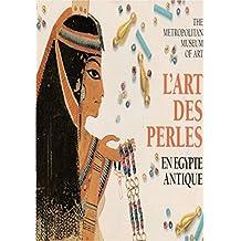 L'art des perles en Egypte Antique (French Edition)