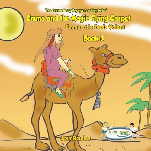Book 5 - Emma and the Magic Flying Carpet (My First Tennis Lessons - The Extraordinary Voyages Series) (English Edition) por Jean-Philippe Fleurian