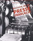 Histoire de la presse française : De Théophraste Renaudot à la révolution numérique