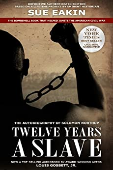 Twelve Years a Slave - Narrative-Only Edition with Introduction by Dr. Sue Eakin, the Recognized Authority by [Northup, Solomon, Eakin, Dr. Sue]