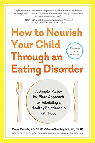 How to Nourish Your Child Through an Eating Disorder: A Simple, Plate-by