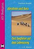 Abraham und Sara: Gott begleitet auf dem Lebensweg (1. und 2. Klasse) (AV-Religion)