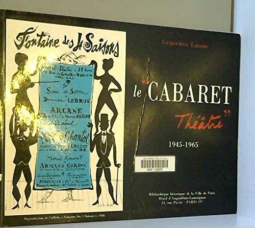 Le cabaret-théâtre : 1945-1965, caves, bistrots, restaurants, jazz, poésie, sketchs, chansons, [exposition], Bibliothèque historique de la Ville de Paris, 1996.