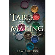 Table of Making: My Creative Journey (English Edition)
