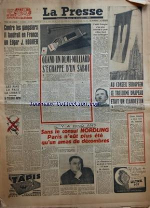 PRESSE (LA) [No 196] du 14/08/1949 - CONTRE LES GANGSTERS IL FAUDRAIT EN FRANCE UN EDGAR J HOOVER - UN PETIT CELIBATAIRE TRANQUILLE - MAIS UN HOMME COURAGEUX - SON PLUS BEAU SUCCES - LES PINS LA PAIX LA LIBERTE DEMANDE LE PRESIDENT AURIOL - QUAND UN DEMI-MILLIARD SÔÇÖECHAPPE DÔÇÖUN SABOT - LÔÇÖABBE GRANGIER NÔÇÖEST PLUS AUTORISE A JOUER MON CURE CHEZ LES ROUGES - IL Y A CINQ ANS - SANS LE CONSUL NORDLING PARIS NÔÇÖEUT PLUS ETE QUÔÇÖUN AMAS DE DECOMBRES - LE VAMPIRE A EU DROIT A 4 FOIS 13 BRINS par Collectif