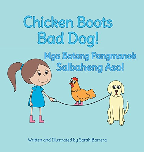 Chicken Boots: Bad Dog! / Mga Botang Pangmanok: Salbaheng Aso!: Babl Children's Books in Tagalog and English (Asos-tier)