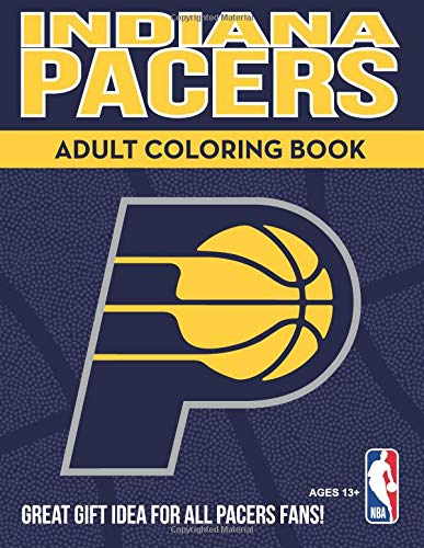 Indiana Pacers Adult Coloring Book: A Colorful Way to Cheer on Your Team! (Sports Team Adult Coloring Books, Band 1) -