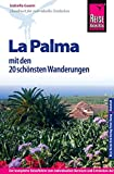 Reise Know-How La Palma mit den 20 schönsten Wanderungen: Reiseführer für individuelles Entdecken