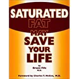 Saturated Fat May Save Your Life by Bruce Fife (1999-09-30)